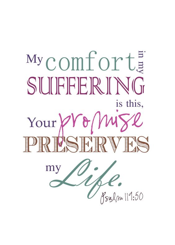COMFORT IN SUFFERING? O yes! I hope you will share my joy over this precious scripture and make it one of your favorites too. I know it seems hard to feel like God gives comfort in suffering, but He promises to do so, and I have felt the comfort before, so I know He will give it again.: