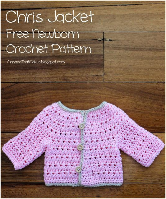 Mamma That Makes Chris Jacket Free Newborn Crochet Pattern Crochet Baby Cardigan Free Pattern Newborn Crochet Patterns Crochet Baby Sweater Pattern