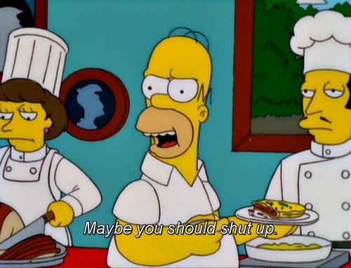 When he knew how to end a conversation. | 24 Times Homer Simpson Was Right