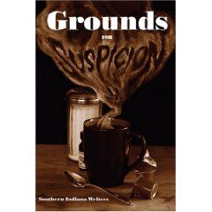 Grounds For Suspicion, volume five in the Indian Creek Anthology Series. Each piece features a mystery set in or around a coffee shop.
