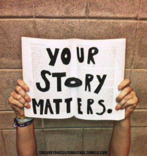 No matter what anyone else says, you matter.