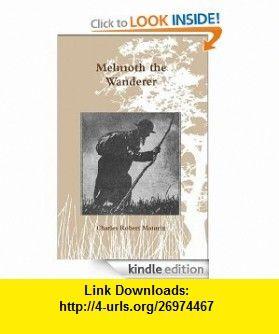 Melmoth the Wanderer (Annotated) eBook Charles Robert Maturin ,   ,  , ASIN: B007ZF1DZY , tutorials , pdf , ebook , torrent , downloads , rapidshare , filesonic , hotfile , megaupload , fileserve