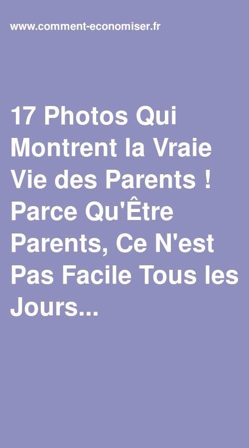 17 Photos Qui Montrent La Vraie Vie Des Parents Parce Qu Etre Parents Ce N Est Pas Facile Tous Les Jours Etre Parent Vous Etes Parents