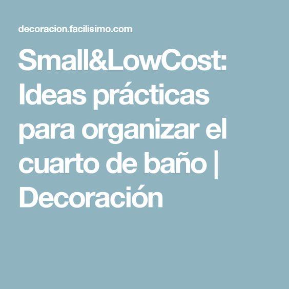 Small&LowCost: Ideas prácticas para organizar el cuarto de baño | Decoración
