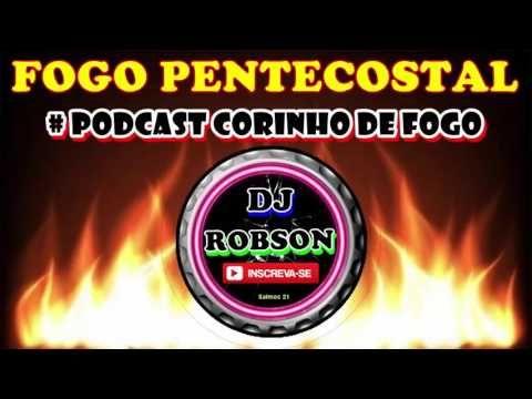 Podcast Corinho De Fogo Dj Robson Gospel Youtube Corinho