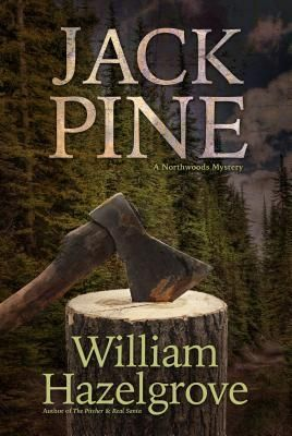 Jackpine by William Elliott Hazelgrove