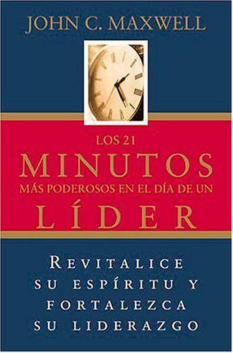 Resultado De Imagen Para Los Veintiún Minutos Más Productivos En El Día De Un Líder Blog De Libros Libros De Negocios Libros De Autoayuda