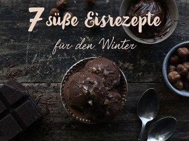 7 traumhaft-leckere Rezepte für selbstgemachtes Wintereis
