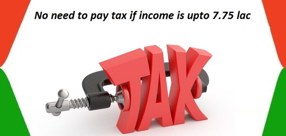 what are the options available to you if your annual income is 7.75 lac. By following these options you are not supposed to pay any tax.