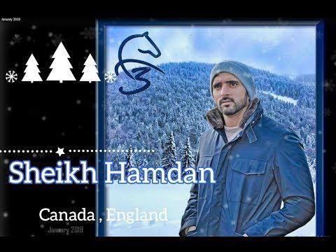 Sheikh Hamdan فزاع Fazza Faz3 Canada England January 2019 Youtube My Prince Charming Prince Charming My Prince