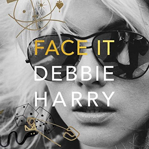 Face It Audio Books Debbie Harry Pop Songs