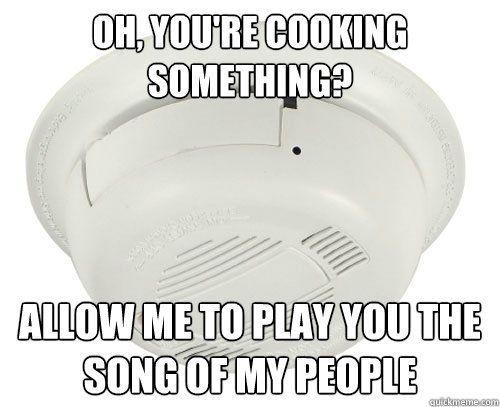 Smoke Alarm Meme Alarmssongs Songs My People Played Yourself