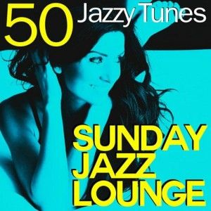 VA - Sunday Jazz Lounge- 50 Jazzy Tunes (2013)