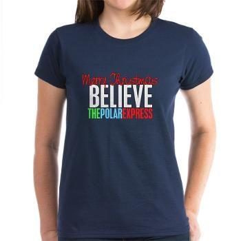 Merry Christmas The Polar Express Believe Women's T-Shirt $24.00