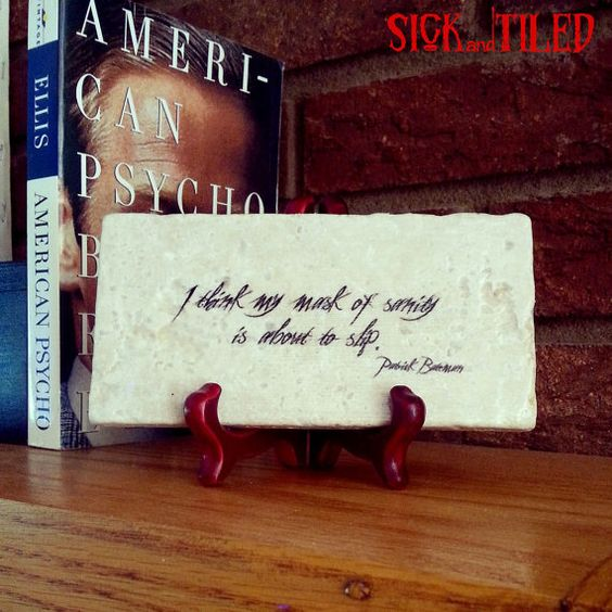AMERICAN PSYCHO Mask Of Sanity Is About To Slip by SickAndTiled, $12.00