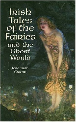 Irish Tales of the Fairies by Jeremiah Curtin – BRIARWOOD: