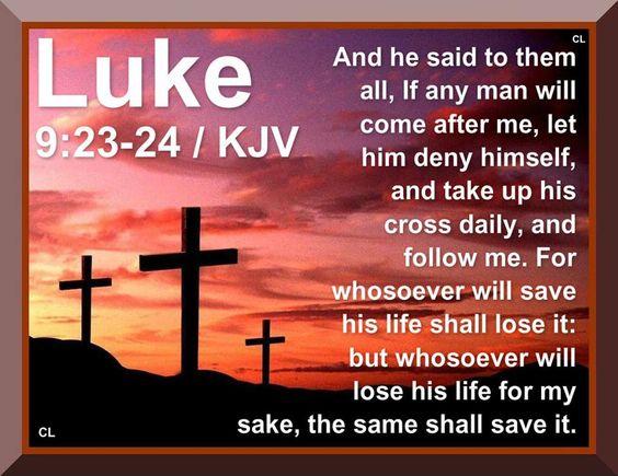 Luke 9: 23-24.