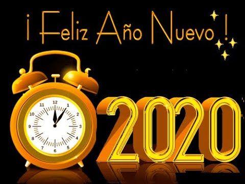 Dedicatorias De Año Nuevo 2020 Frases Para Año Nuevo Feliz Año 2020 Youtube Feliz Año Nuevo Dedicatorias De Año Nuevo Feliz Año