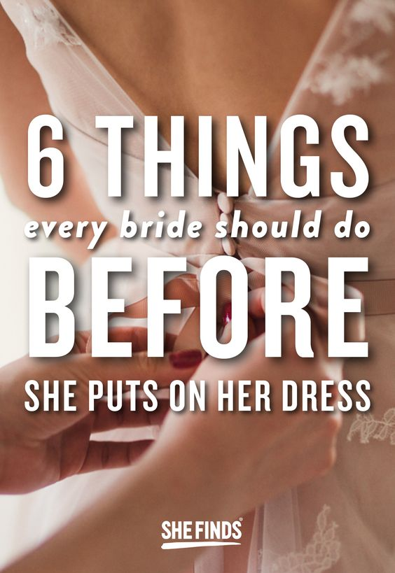 6 Things Every Bride Should Do Before She Puts On Her Dress