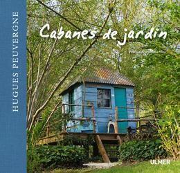 Réalisez vos rêves de cabane au jardin