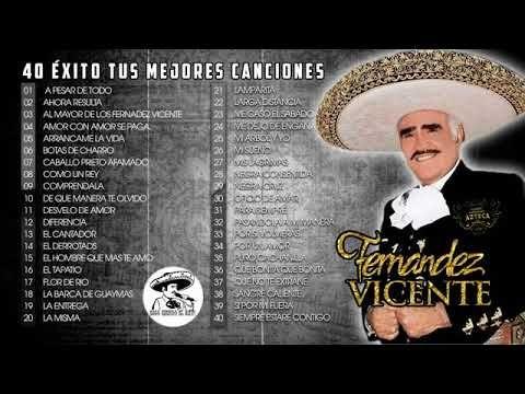 Vicente Fernandez Puras Rancheras De Las Primeras 40 éxitos Inolvidables Youtube Youtube Vicente Fernández Music