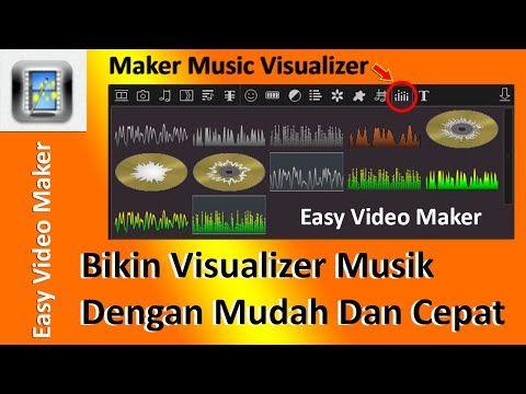 Cara Mudah Membuat Musik Visualizer Audio Spectrum Dengan Mudah Dan Cepat Easy Video Maker Youtube Video Musik