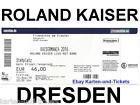 #Ticket  TICKETS ROLAND KAISER DRESDEN ELBUFER 12.08.16 Karten Eintrittskarte Kaisermania #Ostereich