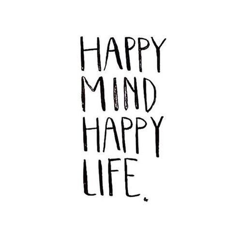 Happy mind Happy life #morningthoughts #quote #Motivation