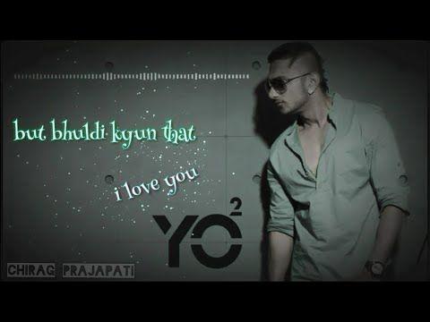 Yo Yo Honey Singh Heartbroken Whatsapp Status Honey Singh Old Rap Song Status Haye Mera Dil Youtube Rap Songs Song Status Love Status