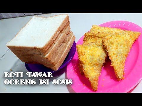 Membuat Roti Tawar Goreng Isi Sosis Dan Mayones Tip Cara Membuat Roti Goreng Isi Sosis Youtube Pembuat Roti Rotis Makanan Dan Minuman