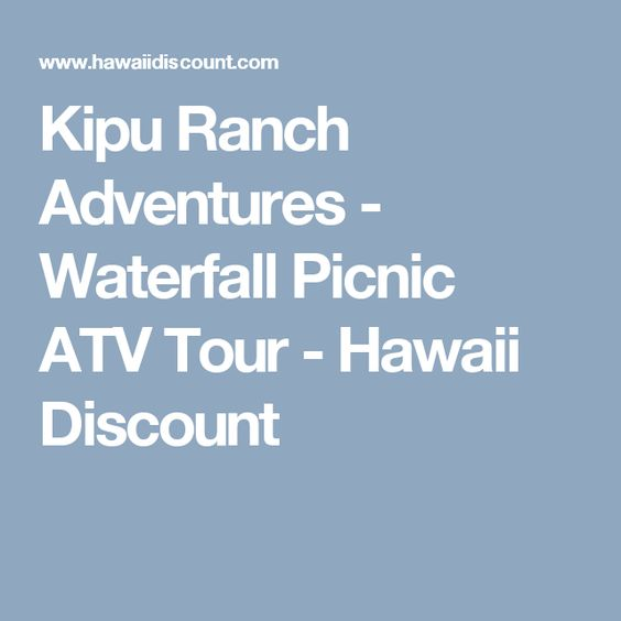 Kipu Ranch Adventures - Waterfall Picnic ATV Tour - Hawaii Discount