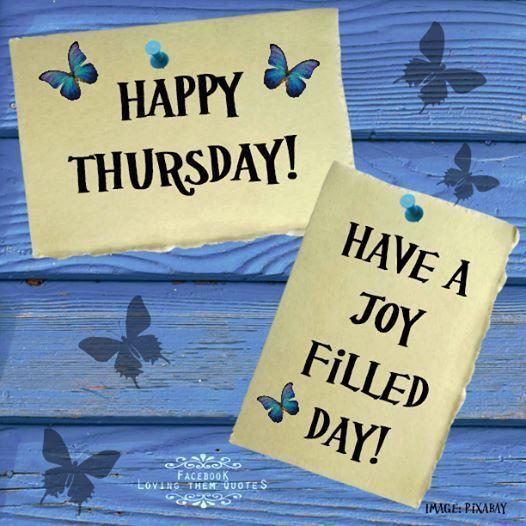 Happy Thursday Have A Joy Filled Day