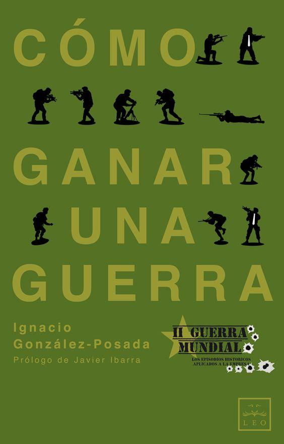 """""""Cómo ganar una guerra"""" Ignacio González-Posada — Euge Oller"""