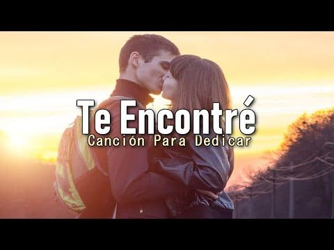 Cancion De Amor Para Dedicar Te Encontre Rap Romantico 2020 Ximena Rap Youtube Rap Canciones Canciones De Amor