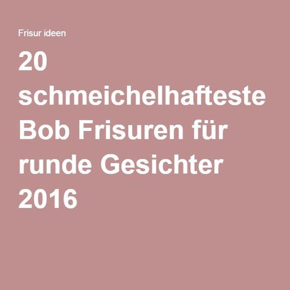 20 schmeichelhafteste Bob Frisuren für runde Gesichter 2016