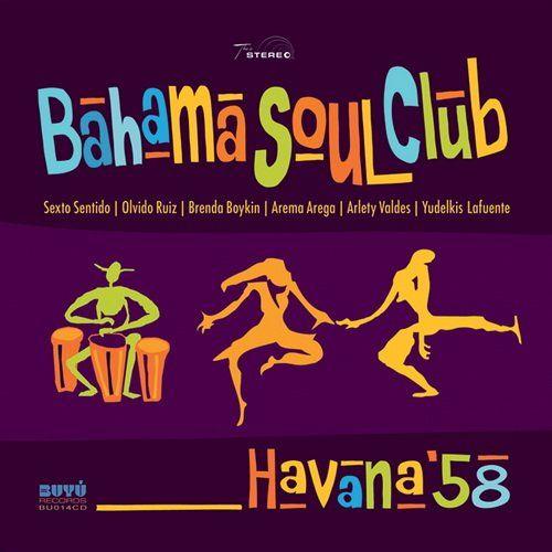 Bahama Soul Club - Havana '58 (2016)