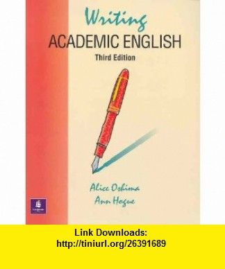 Writing Academic English (Third Edition) (The Longman Academic Writing Series) (9780201340549) Alice Oshima, Ann Hogue , ISBN-10: 0201340542  , ISBN-13: 978-0201340549 ,  , tutorials , pdf , ebook , torrent , downloads , rapidshare , filesonic , hotfile , megaupload , fileserve