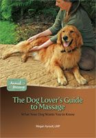 The Dog Lover's Guide to Animal Massage, by Megan Ayrault