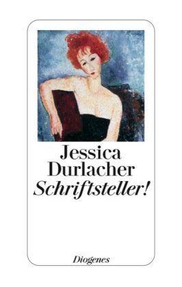 Schriftsteller! : Erzählung by Jessica Durlacher | LibraryThing