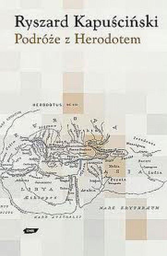 Kiedy Ryszard Kapuściński wyruszał w swoją pierwszą zagraniczną podróż, dostał w prezencie Dzieje Herodota. Dzieło starożytnego historyka towarzyszyło mu w wędrówkach po Indiach, Chinach, Azji Mniejszej i Afryce.