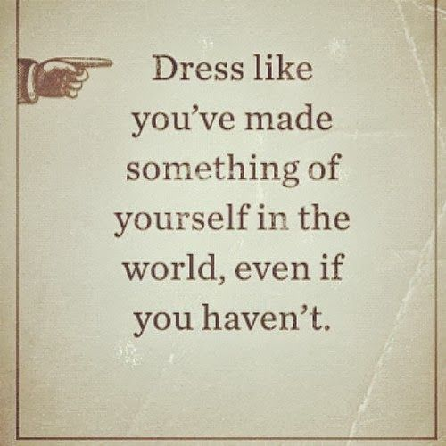A #style #tip we try to live by. #wordsofwisdom #truth