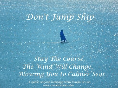 Ship Quotes Adorable Don't Jump Shipstay The Course The Wind Will Change Blowing