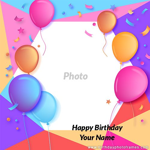 Make Your Own Birthday Card With Photo For Free Free Online Birthday Cards Birthday Card Template Free Birthday Card With Name