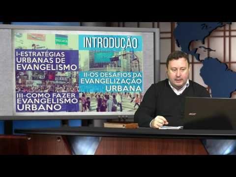 A Evangelização Urbana e suas Estratégias - AD Criciúma - EBDWeb