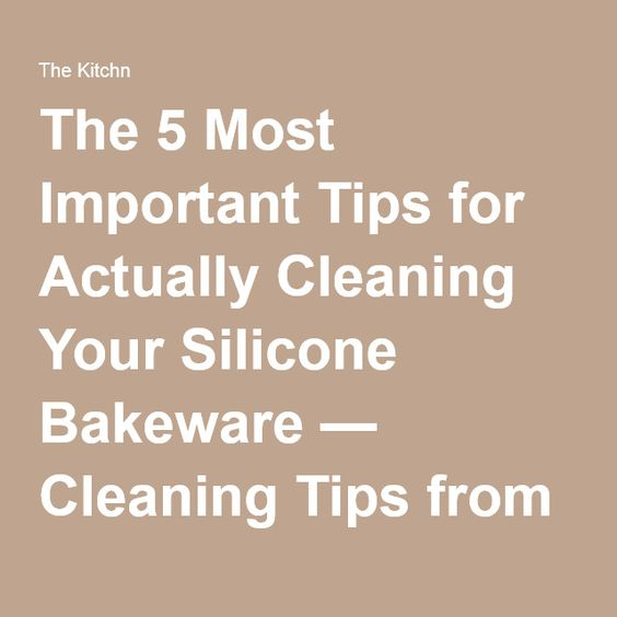 The 5 Most Important Tips for Actually Cleaning Your Silicone Bakeware — Cleaning Tips from The Kitchn | The Kitchn