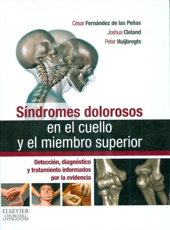 Síndromes dolorosos en el cuello y el miembro superior : detección, diagnóstico y tratamiento informados por la evidencia http://kmelot.biblioteca.udc.es/record=b1504389~S12*gag