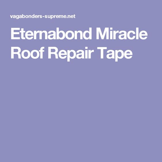 Eternabond Miracle Roof Repair Tape