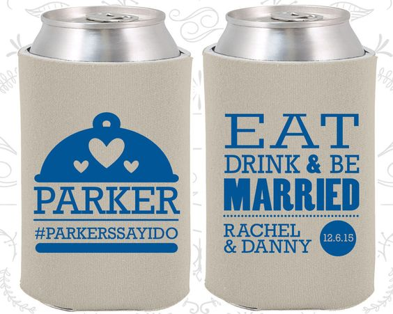 Eat Drink and Be Married, Custom Wedding, Country Wedding, Picnic Wedding, Outdoor Wedding,  Custom Koozies (421)
