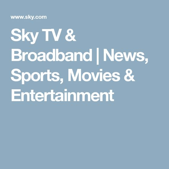 Sky TV & Broadband | News, Sports, Movies & Entertainment