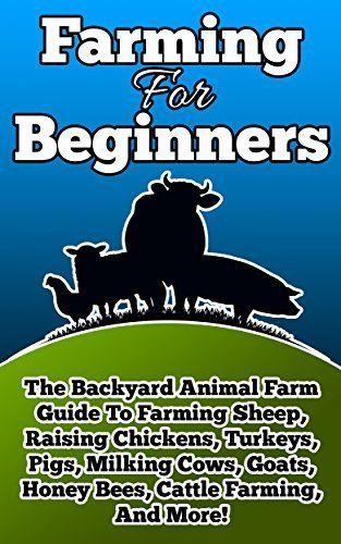 Backyard Farming Guide : Farming For Beginners The Backyard Animal Farm Guide To Farming Sheep
